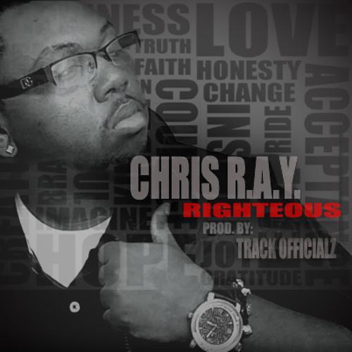 CHRIS R.A.Y. - RIGHTEOUS