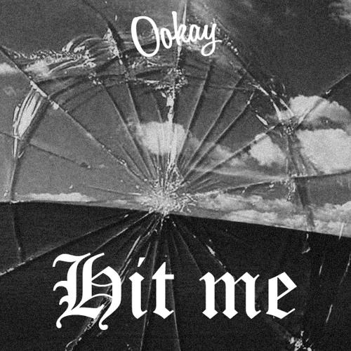 Ookay - Hit Me ///BUY 4 FREE DL///