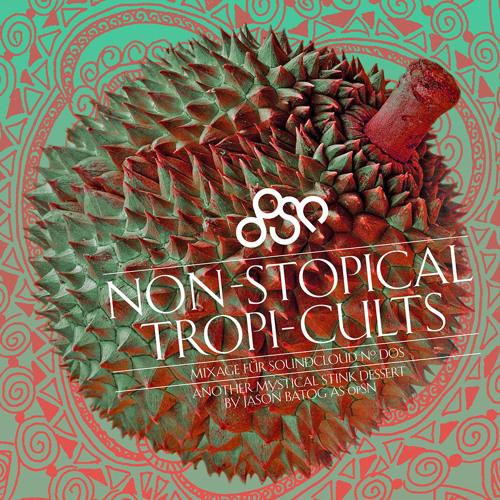 mixage für soundcloud no. dos: non-stopical tropi-cults