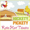 Hickety pickety my fine hen