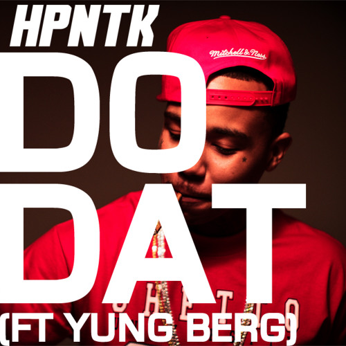 DO DAT (FT YUNG BERG) [CLICK 'BUY THIS TRACK' 4 FREE DL]