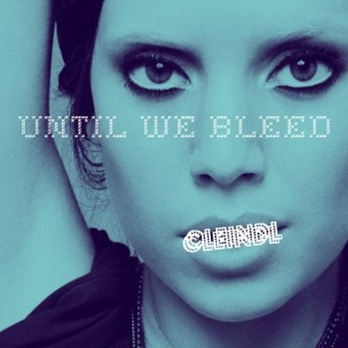 Lykke Li - Until We Bleed (Cleindl Remix)