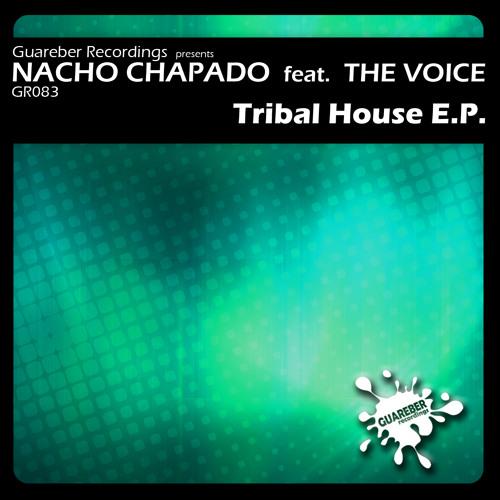 Nacho Chapado Feat The Voice - Tribal Deep House ( Original Mix ) SC