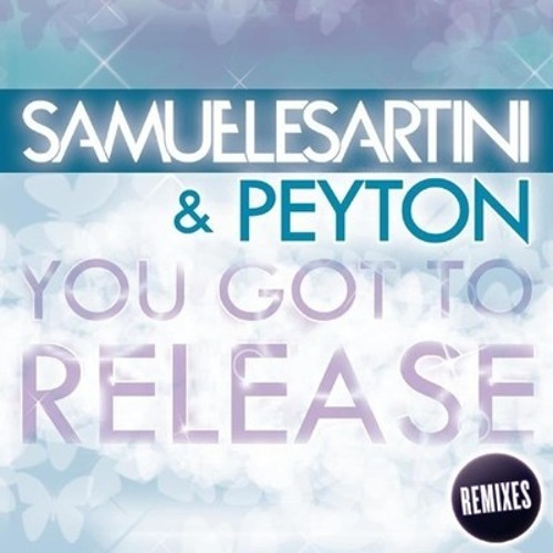 Samuele Sartini ft. Peyton - You Got To Release (Mattias+G80's Remix)