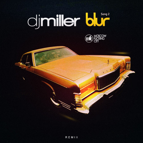 Blur - Song 2 (DJ Miller Remix)