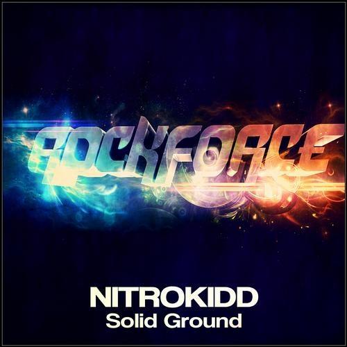 "NitroKIDD - Solid Ground (Original Mix) """" OUT NOW """""