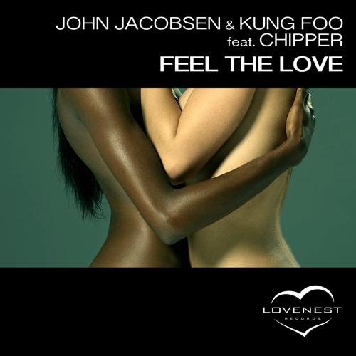 John Jacobsen & Kung Foo feat Chipper - Feel The Love (Original Mix)