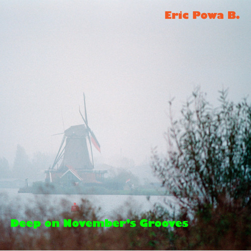 Eric powa b deep on november's grooves