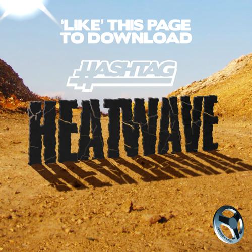 Hashtag - Heat-Wave - FREE DOWNLOAD ( Technique Recordings )