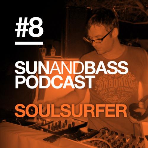 Sun And Bass Podcast #8 - Soulsurfer