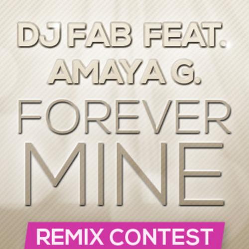 DJ Fab feat. Amaya G. - Forever Mine (DJ Mixman D Remix)