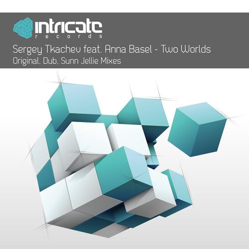 Sergey Tkachev feat. Anna Basel - Two Worlds (Sunn Jellie Remix)