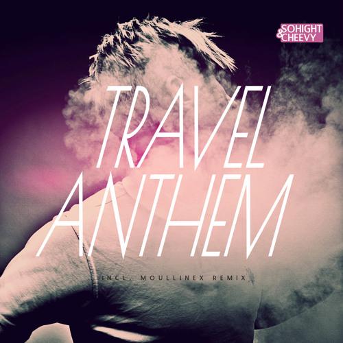Sohight & Cheevy - Travel Anthem (Moullinex remix)