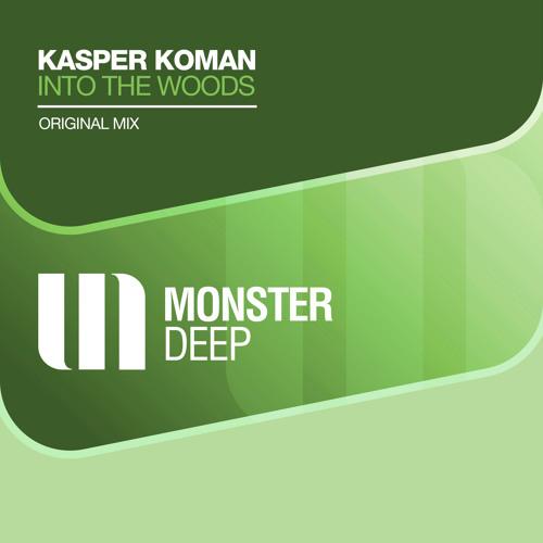 Kasper Koman - Into The Woods (Original Mix)
