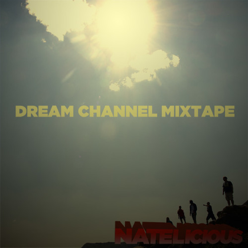 Dream Channel Mixtape by Natelicious