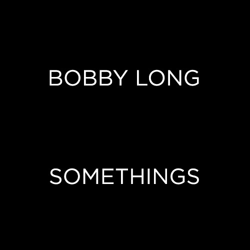 Bobby Long - Somethings