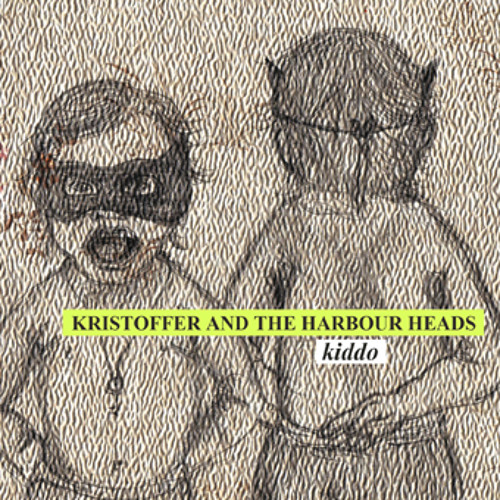 Kristoffer And The Harbour Heads - Kiddo