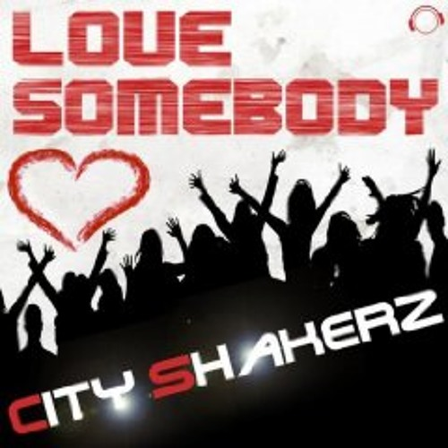 City Shakerz - Love Somebody (Marc van Damme & Nick Otronic Remix Edit) PREVIEW