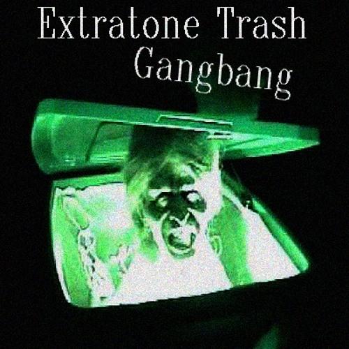 Loffciamcore & TMCDE - Extratone Trash Gangbang