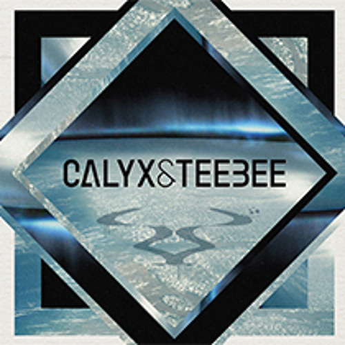 Calyx and Teebee - All Or Nothing LP Mix