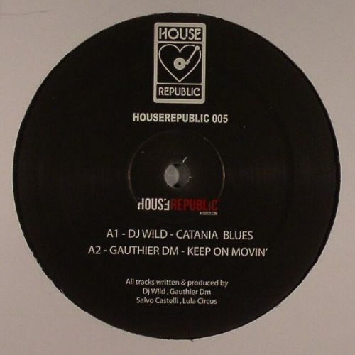 DJ W!LD - Catania Blues (Houserepublic, HRSP 005)