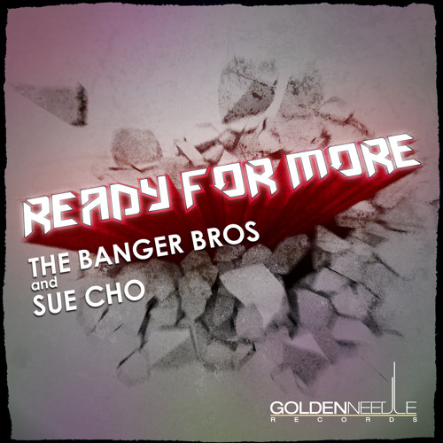 The Banger Bros, Sue Cho -  Ready For More (Radio Edit)