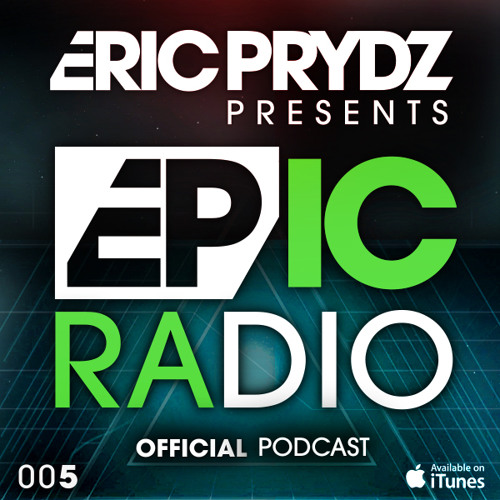 Eric Prydz Presents: EPIC Radio 005