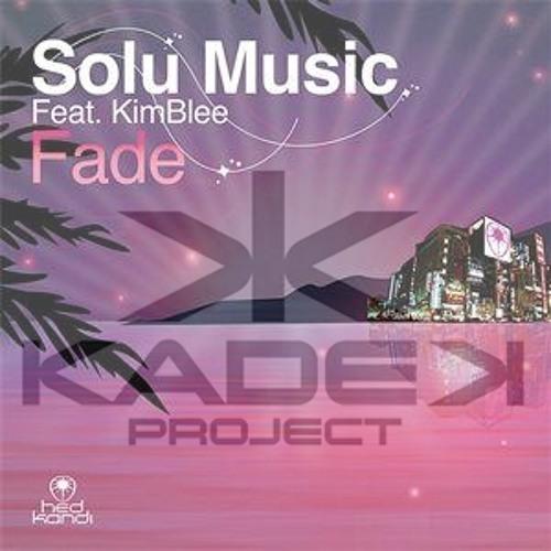 Solu Music - Fade (Kadek Remix)