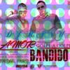 AMOR BANDIDO REMIX BY DJ RANY 2012