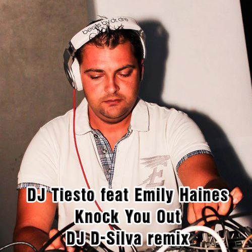 DJ Tiësto-Knock You Out' feat. Emily Haines - DJ D-Silva remix