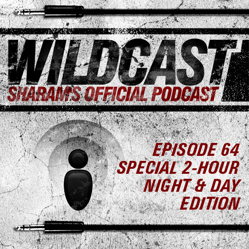 Sharam Wildcast Episode 64 - 2 Hour Night & Day Edition