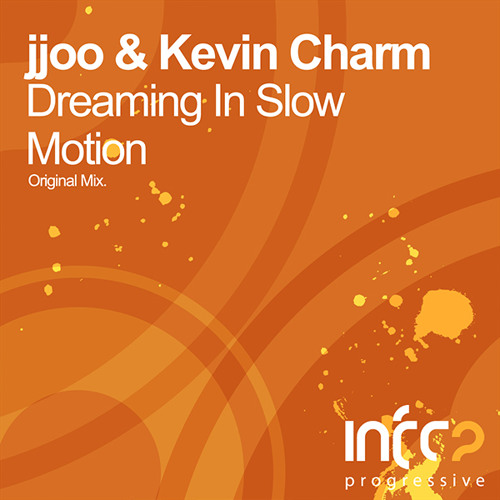 jjoo & Kevin Charm - Dreaming In Slow Motion (Johnny Yono Remix)