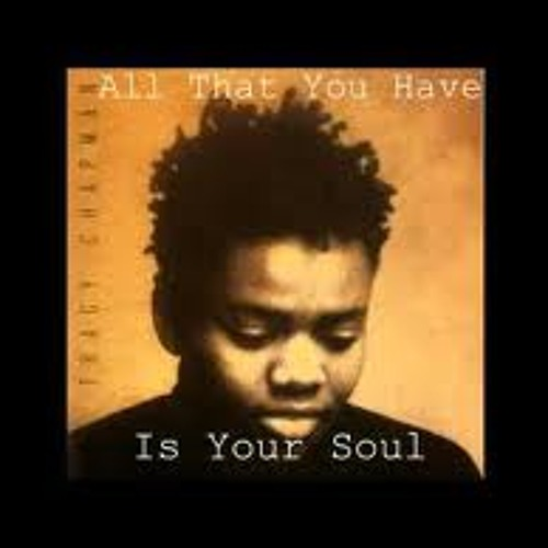 Tracy Chapman vs. Tru-Sound - All That You Have Is Your Soul - DJ Syko mashup (free d/l)