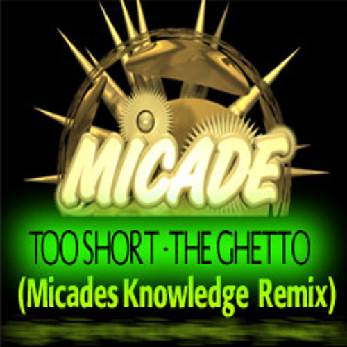 Too Short -The Ghetto (Micades Knowledge  Remix)