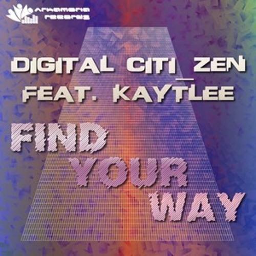 Digital Citi_Zen feat Kaytlee - Find Your Way (Original Mix) [Arkamoria Records] Preview
