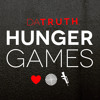 Da' TRUTH - Hunger Games
