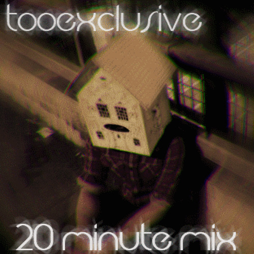 20 Minute Mix By TooExclusive