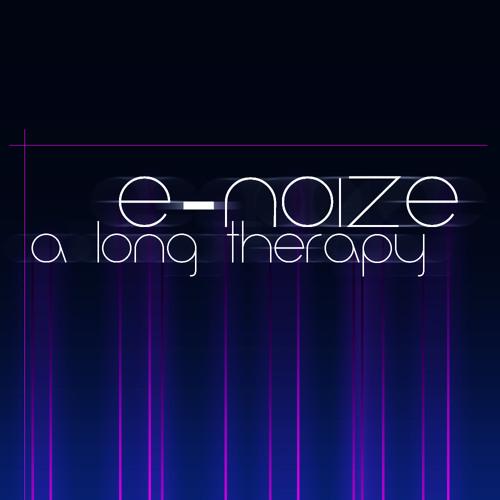 E-Noize A long therapy (Orginal mix)