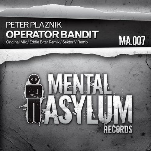 Peter Plaznik - Operator Bandit (Eddie Bitar Remix) Out NOW!