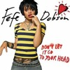 Don't Let It Go To Your Head (Fefe Dobson Cover)