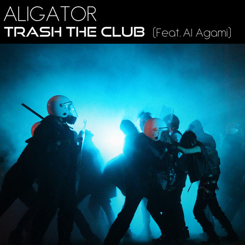Aligator Feat. Al Agami - Trash The Club (Radio Version)