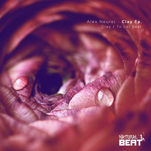 Alex Neuret _ Clay [Natural Beat Recordings]