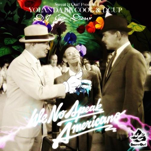 R-BlaZin VS Yolanda Be Cool And Dcup - We No Speak Americano (Geo Doux Bootleg)