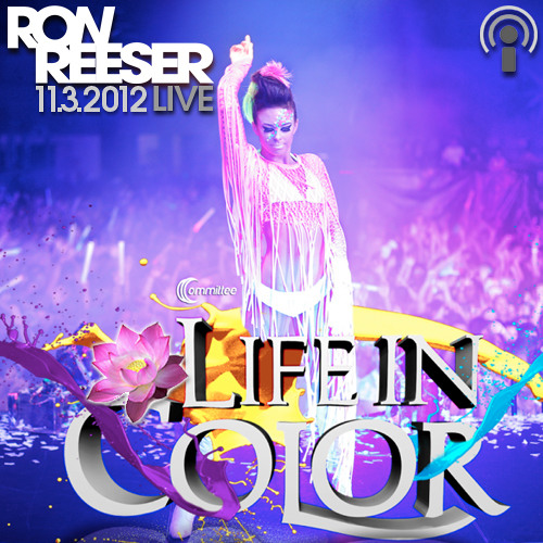 RON REESER - Live @ Dayglow (Life In Color) Podcast - Episode 06 - November 2012