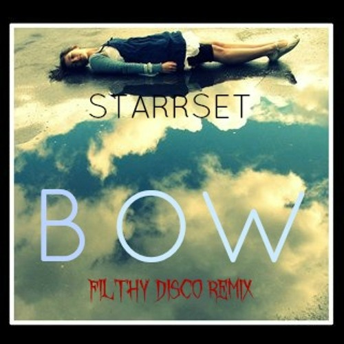 STARRSET - BOW (Filthy Disco Remix)