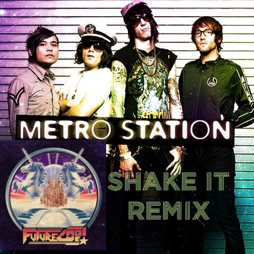 Metro Station - Shake It (Futurecop! Remix)