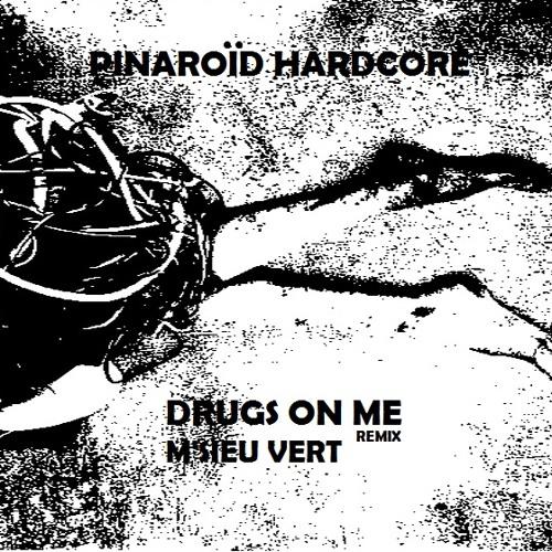 Drugs on me !  (radium) remix by m'sieu vert