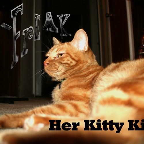 Her Kitty Kitty - B Freak