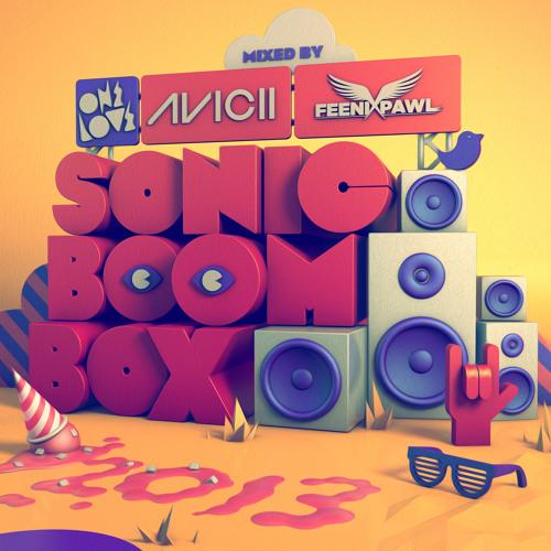 ONELOVE SONIC BOOM BOX 2013 MINI-MIX mixed by: AVICII & FEENIXPAWL