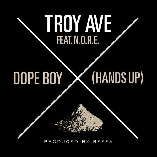 Troy Ave DOPE BOY ft NOREAGA prod. by REEFA